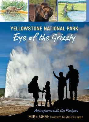 Yellowstone National Park By Graf, Mike/ Marjorie, Leggitt (ILT)
