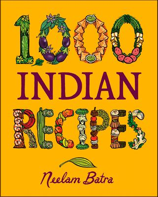 1,000 Indian Recipes By Batra, Neelam